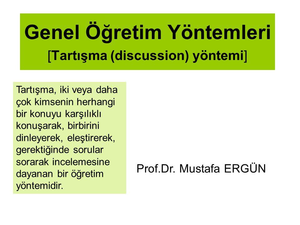 Genel Öğretim Yöntemleri [Tartışma (discussion) yöntemi]